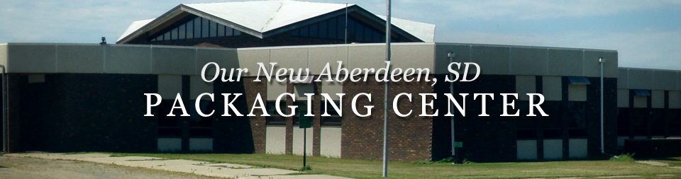 Our New Aberdeen, SD Packaging Center