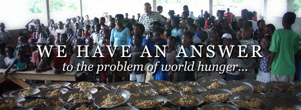 We have an answer to the problem of world hunger...